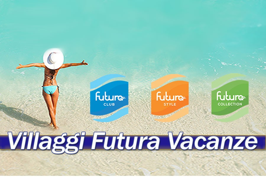 Offerte Villaggi Futura Vacanze | Tariffe scontante fino al ...